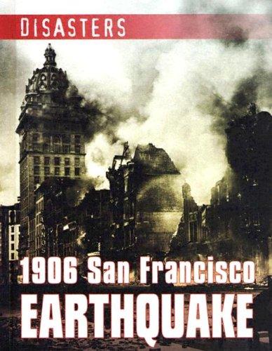 1906 San Francisco Earthquake (Disasters (Gareth Stevens)): Cooke, Tim