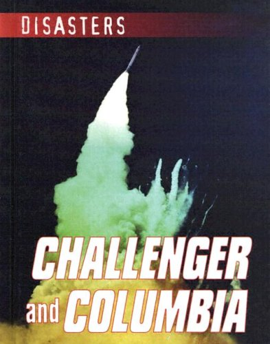 9780836844962: Challenger and Columbia (Disasters (Gareth Stevens))