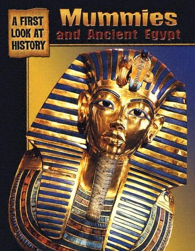 9780836845273: Mummies and Ancient Egypt (First Look at History)