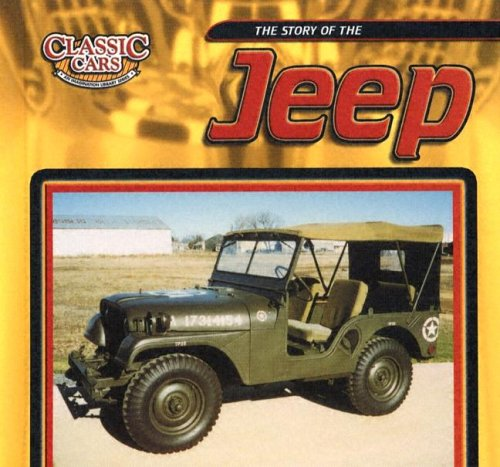 The Story of the Jeep (Classic Cars: An Imagination Library): Mezzanotte, Jim
