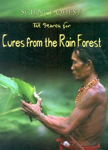 9780836845549: The Search For Cures From The Rain Forest (Science Quest)