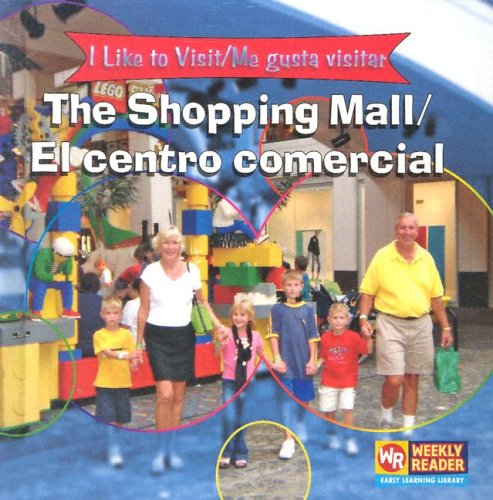 9780836845990: The Shopping Mall/El Centro Comercial (I Like to Visit/ Me Gusta Visitar)