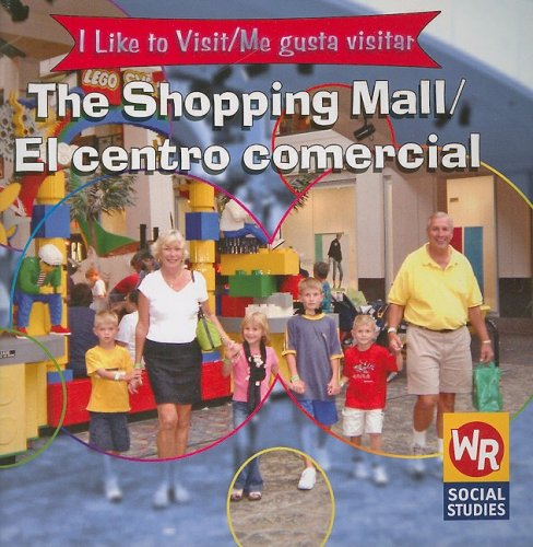 9780836846065: The Shopping Mall/El Centro Comercial (I Like to Visit/ Me Gusta Visitar)