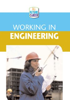 Working in Engineering (My Future Career): McAlpine, Margaret