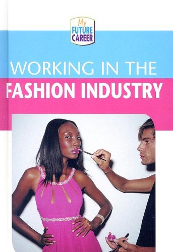 9780836847741: Working in the Fashion Industry (My Future Career)
