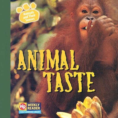Animal Taste (Animals and Their Senses): Kirsten Hall