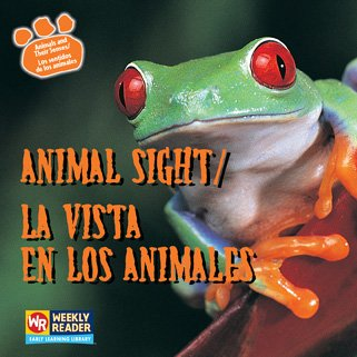 9780836848151: Animal Sight / La Vista En Los Animales: La Vista De Los Animales (Animals and Their Senses / Los Sentidos De Los Animales) (English and Spanish Edition)