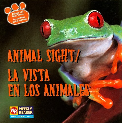 9780836848212: Animal Sight / La Vista En Los Animales: La Vista De Los Animales (Animals and Their Senses / Los Sentidos De Los Animales) (English and Spanish Edition)