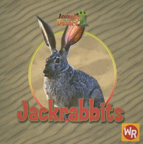 9780836848359: Jackrabbits (Animals That Live in the Desert)
