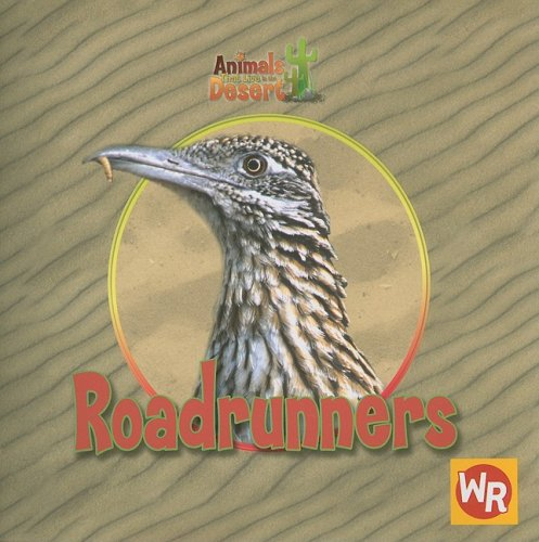9780836848373: Roadrunners (Animals That Live in the Desert)