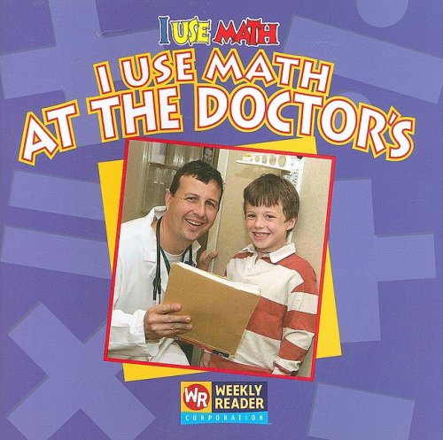 9780836848618: I Use Math at the Doctor's