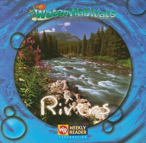 9780836848939: Rivers (Water Habitats)