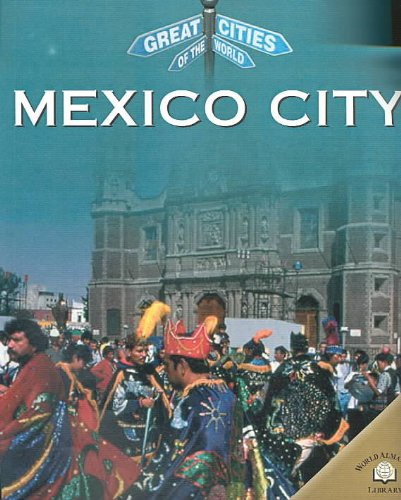 9780836850239: Mexico City (Great Cities of the World)