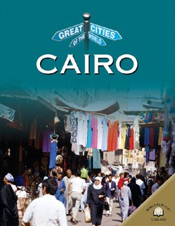 Cairo (Great Cities of the World): Bowden, Rob; Maconachie, Roy