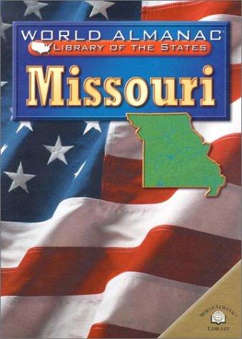 Missouri: The Show-Me State (World Almanac Library of the States): Ingram, Scott, Ingram, W. Scott