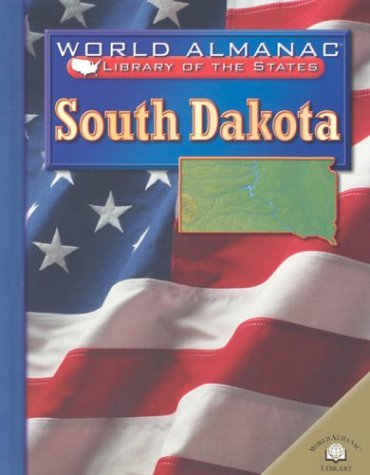 9780836851601: South Dakota: The Mount Rushmore State (World Almanac Library of the States)