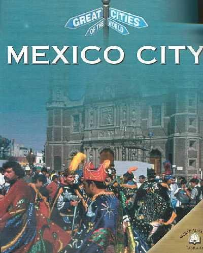 9780836851830: Mexico City (Great Cities of the World)