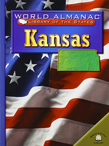 Kansas: The Sunflower State (World Almanac Library of the States) (0836853040) by Scott Ingram; W. Scott Ingram