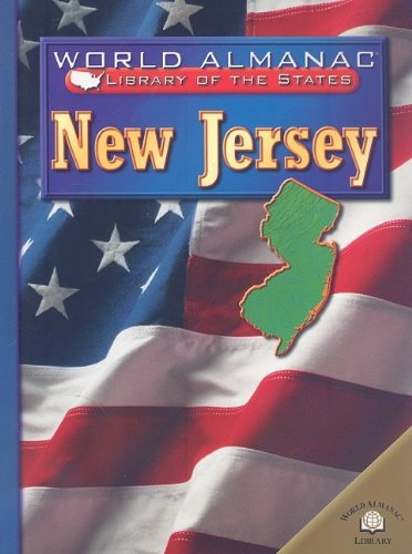 New Jersey: The Garden State (World Almanac Library of the States): Holtz, Eric Siegfried
