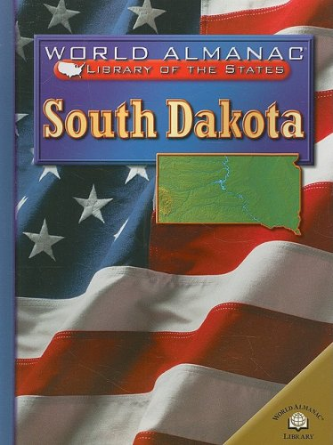 9780836853315: South Dakota: The Mount Rushmore State (World Almanac Library of the States)