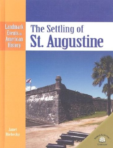 The Settling of St. Augustine (Landmark Events: Janet Riehecky