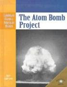 9780836853858: The Atom Bomb Project (Landmark Events in American History)