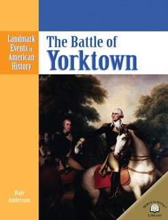 9780836853933: The Battle of Yorktown (Landmark Events in American History)