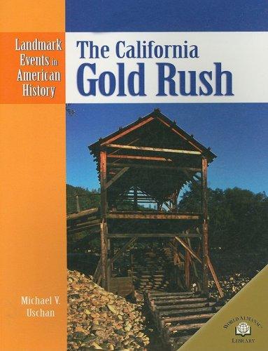 9780836854022: The California Gold Rush (Landmark Events in American History)