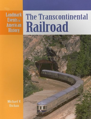9780836854107: The Transcontinental Railroad (Landmark Events in American History)