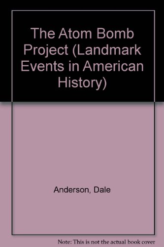 9780836854138: The Atom Bomb Project (Landmark Events in American History)
