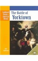 9780836854213: The Battle of Yorktown (Landmark Events in American History)