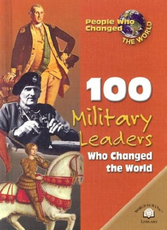 100 Military Leaders Who Changed the World (People Who Changed the World): Crompton, Samuel Willard