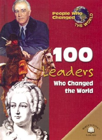 9780836854725: 100 World Leaders Who Changed the World (People Who Changed the World)