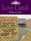 Love Canal: Pollution Crisis (Environmental Disasters (World: Nichol Bryan