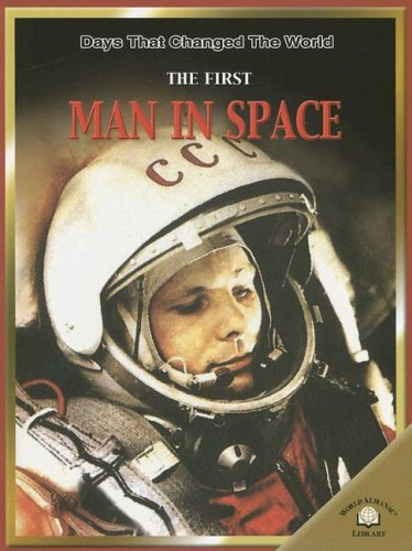 9780836855777: The First Man in Space (Days That Changed the World)