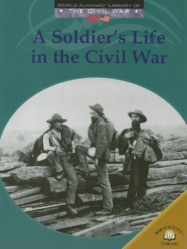 A Soldiers Life in the Civil War (World Almanac Library of the Civil War) (0836855957) by Dale Anderson