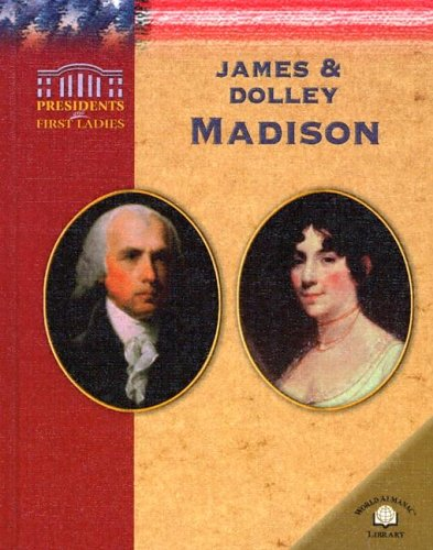 9780836857573: James & Dolley Madison (Presidents and First Ladies)