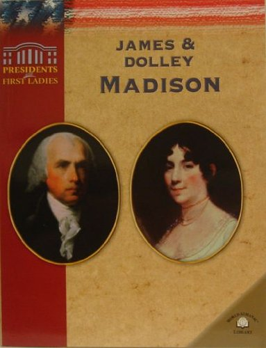 9780836857634: James & Dolley Madison (Presidents and First Ladies)