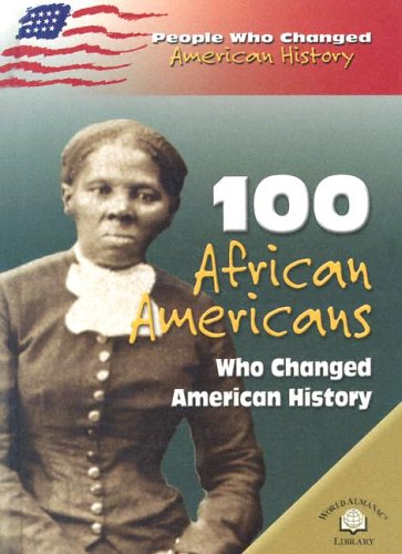 9780836857672: 100 African Americans Who Changed American History (People Who Changed American History)
