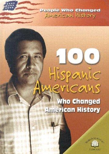 9780836857696: 100 Hispanic-Americans Who Changed American History (People Who Changed American History)