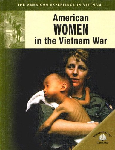 American Women In The Vietnam War (The American Experience in Vietnam): Canwell, Diane, Sutherland,...
