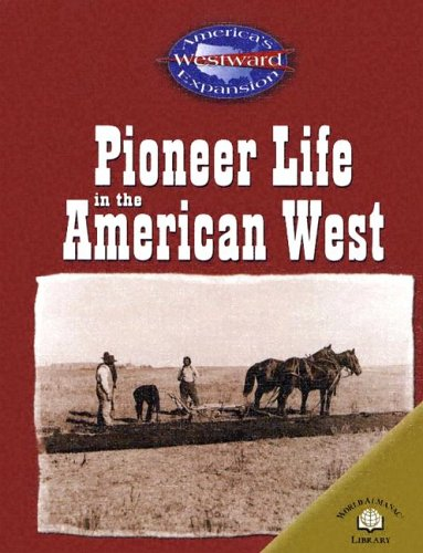 Pioneer Life In The American West (America's: Christy Steele