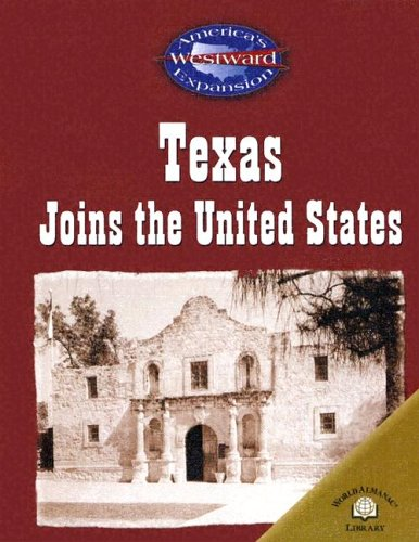 Texas Joins the United States (America's Westward Expansion): Steele, Christy