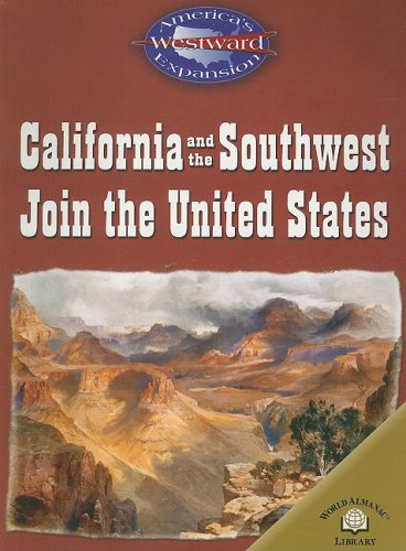 9780836857931: California And The Southwest Join The United States (America's Westward Expansion)