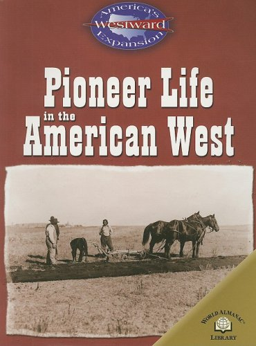 9780836857979: Pioneer Life In The American West (America's Westward Expansion)