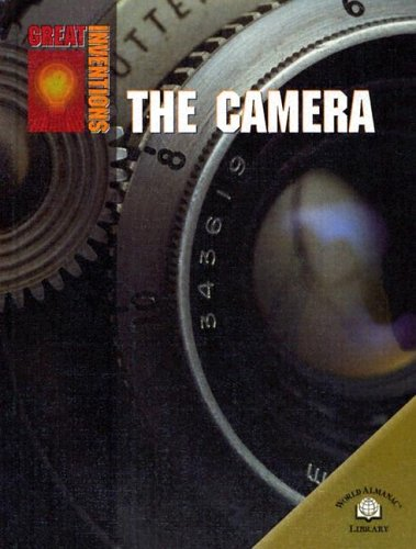 9780836858013: The Camera (Great Inventions (World Almanac Library))
