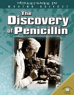 The Discovery of Penicillin (Milestones in Modern Science): Guy De La Bedoyere