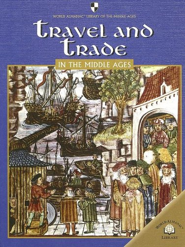 Travel and Trade in the Middle Ages: MacDonald, Fiona