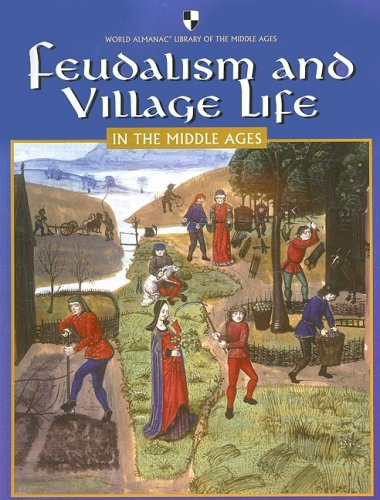9780836859034: Feudalism And Village Life In The Middle Ages (World Almanac Library of the Middle Ages)