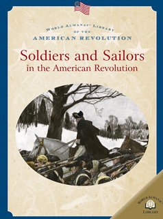 Soldiers And Sailors in the American Revolution (World Almanac Library of the American Revolution):...